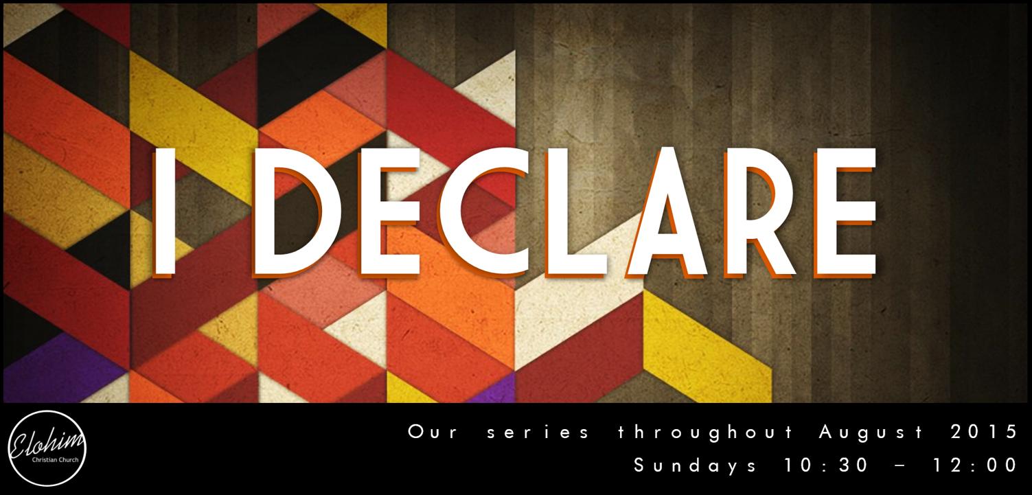 I Declare – Week 8