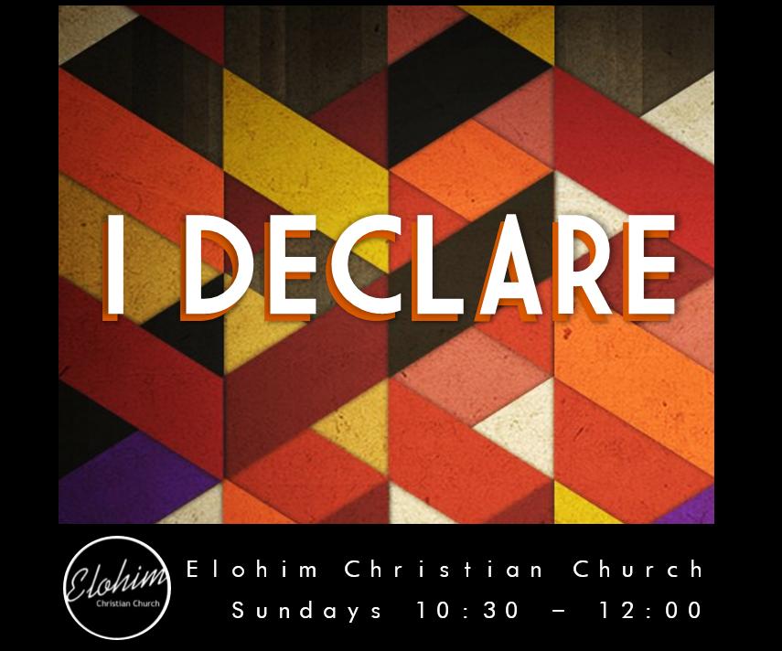 I Declare – Week 5