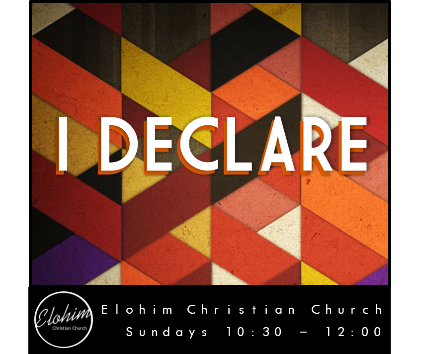 I Declare – Week 3